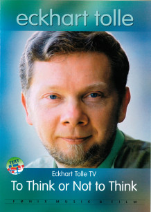Eckhart Tolle: To Think or Not to Think (DVD)