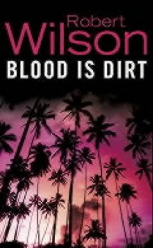 Blood is dirt av Robert Wilson (Heftet)