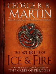 The world of ice & fire av George R.R. Martin, Elio Garcia og Linda Antonssen (Innbundet)