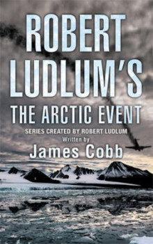 Robert Ludlum's the arctic event av James Cobb og Robert Ludlum (Heftet)