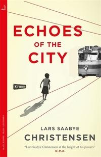 Echoes of the city av Lars Saabye Christensen (Heftet)
