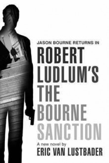 Robert Ludlum's The Bourne sanction av Eric Van Lustbader (Heftet)