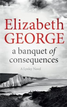A banquet of consequence av Elizabeth George (Heftet)