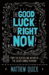 The good luck of right now av Matthew Quick (Heftet)