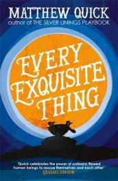 Every exquisite thing av Matthew Quick (Heftet)