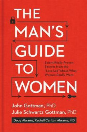 The man's guide to women av John M. Gottman (Innbundet)
