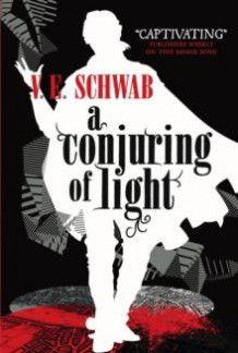 A conjuring of light av V. E. Schwab (Heftet)
