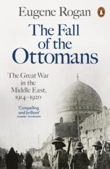 The fall of the Ottomans av Eugene Rogan (Heftet)