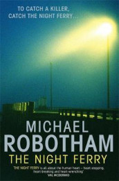 The night ferry av Michael Robotham (Heftet)