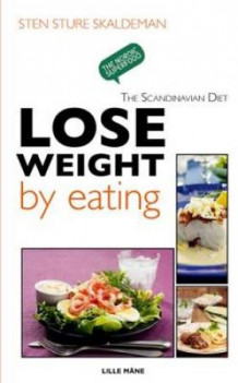 Lose weight by eating av Sten Sture Skaldeman (Heftet)