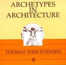 Archetypes in architecture av Thomas Thiis-Evensen (Heftet)