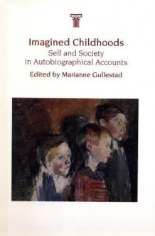 Imagined childhoods av Marianne Gullestad (Innbundet)