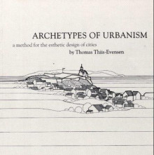 Archetypes of urbanism av Thomas Thiis-Evensen (Heftet)