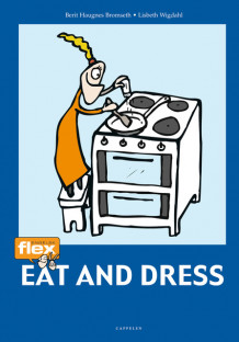 Flex Eat and Dress av Berit Haugnes Bromseth (Stiftet)