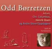 Adam, Chr. Columbus, Henrik Ibsen og andre store oppdagere av Odd Børretzen (Nedlastbar lydbok)