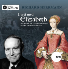 Livet med Elizabeth av Richard Herrmann (Lydbok MP3-CD)