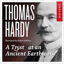 A tryst at an ancient earthwork av Thomas Hardy (Nedlastbar lydbok)