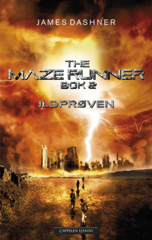 The maze runner. Bok 2. Ildprøven av James Dashner (Innbundet)