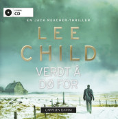 Verdt å dø for av Lee Child (Lydbok-CD)