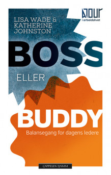 Boss eller Buddy av Katherine Johnston og Lisa Wade (Heftet)
