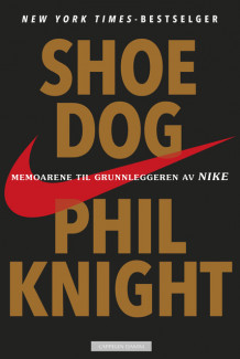 Shoe dog av Phil Knight og J.R. Moehringer (Innbundet)