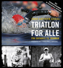 Triatlon for alle av Fred Arthur Asdal (Heftet)