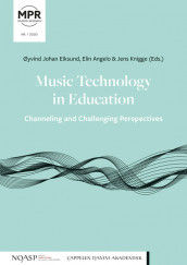 Music Technology in Education – Channeling and Challenging Perspectives av Elin Angelo, Øyvind Johan Eiksund og Jens Knigge (Heftet)