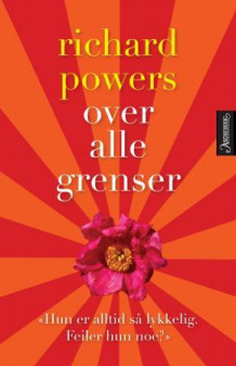 Over alle grenser av Richard Powers (Ebok)