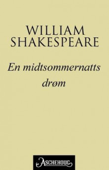 En midtsommernattsdrøm av William Shakespeare (Ebok)