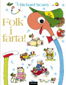 Folk i farta! av Richard Scarry (Innbundet)