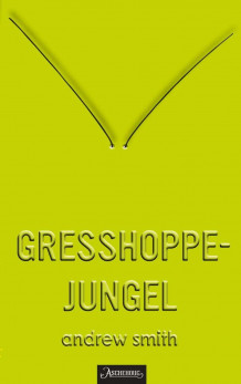 Gresshoppejungel av Andrew Smith (Ebok)