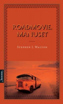 Roadmovie. Manuset av Stephen J. Walton (Ebok)