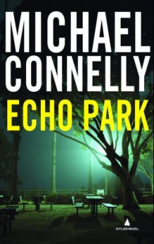 Echo park av Michael Connelly (Innbundet)