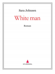 White man av Sara Johnsen (Ebok)