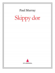 Skippy dør av Paul Murray (Ebok)