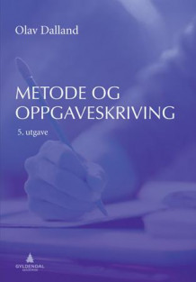 Metode- og oppgaveskriving for studenter av Olav Dalland (Heftet)