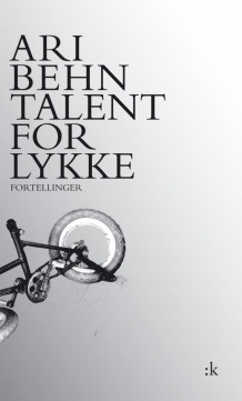 Talent for lykke av Ari Behn (Heftet)