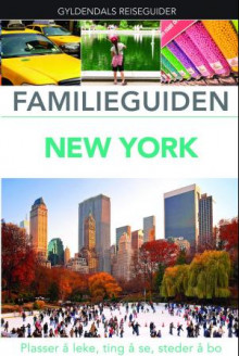 Familieguiden New York av Eleanor Berman, Lee Magil og Annelise Sorensen (Heftet)