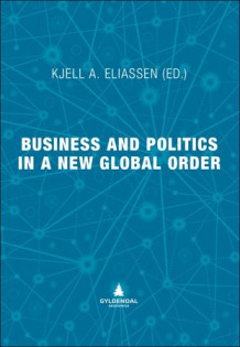 Business and politics in a new global order (Heftet)