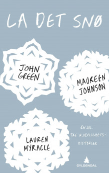 La det snø av John Green, Maureen Johnson og Lauren Myracle (Ebok)