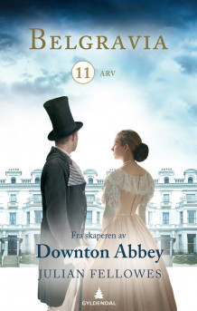 Belgravia 11 av Julian Fellowes (Ebok)