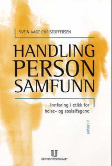 Handling, person, samfunn av Svein Aage Christoffersen (Heftet)