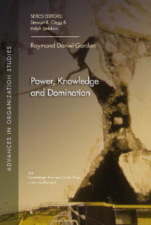 Power, Knowledge and Domination av Raymond Daniel Gordon (Heftet)