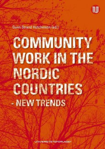 Community work in the Nordic countries - new trends (Heftet)