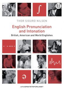 English pronunciation and intonation av Thor Sigurd Nilsen (Heftet)