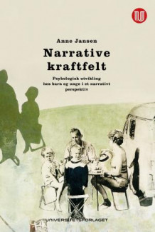 Narrative kraftfelt av Anne Jansen (Heftet)