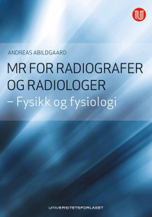 MR for radiografer og radiologer av Andreas Abildgaard (Heftet)