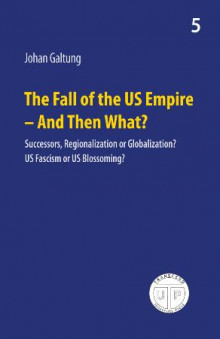 The fall of the US empire - and then what? av Johan Galtung (Heftet)