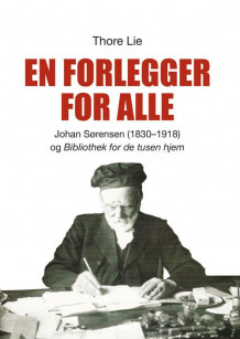En forlegger for alle av Thore Lie (Heftet)
