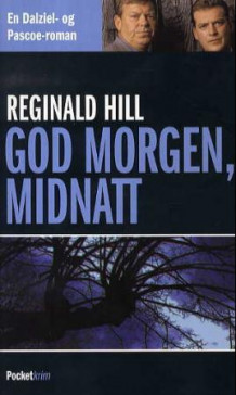 God morgen, midnatt av Reginald Hill (Heftet)
